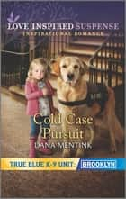 Cold Case Pursuit ebook by Dana Mentink