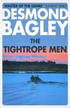 The Tightrope Men ebook by Desmond Bagley