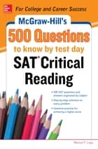 McGraw-Hill's 500 SAT Critical Reading Questions to Know by Test Day ebook by Cynthia Johnson