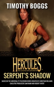 Hercules: Serpent's Shadow - Hercules: The Legendary Journeys ebook by Timothy Boggs