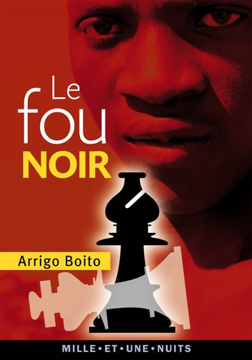 Le Fou noir ebook by Arrigo Boito