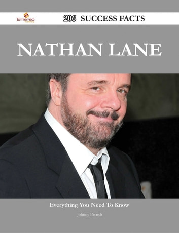 Nathan Lane 206 Success Facts - Everything you need to know about Nathan Lane ebook by Johnny Parrish