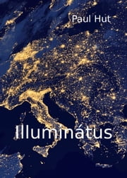 Illuminátus ebook by Paul Hut