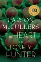 The Heart Is a Lonely Hunter ebook by Carson McCullers