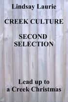 Creek Culture Second Selection ebook by Lindsay Laurie