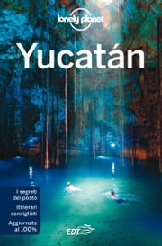 Yucatán ebook by Lonely Planet, John Hecht, Lucas Vidgen