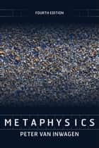 Metaphysics ebook by Peter van Inwagen