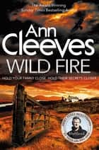 Wild Fire eBook by Ann Cleeves