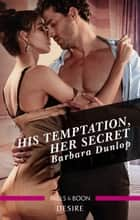His Temptation, Her Secret 電子書 by Barbara Dunlop