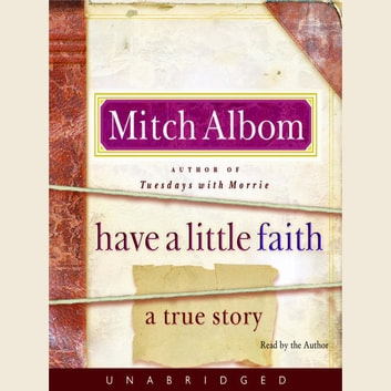 Have a Little Faith - A True Story audiobook by Mitch Albom