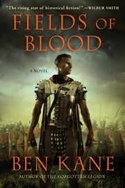 Fields of Blood - A Novel ebook by Ben Kane