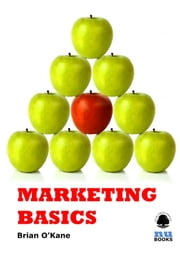 Marketing Basics ebook by Brian O'Kane