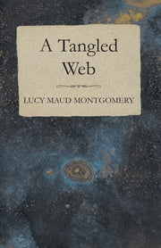 A Tangled Web ebook by Lucy Maud Montgomery