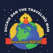 Duckie Dan The Traveling Man ebook by Penelope A Riley