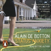 Status Anxiety audiobook by Alain de Botton