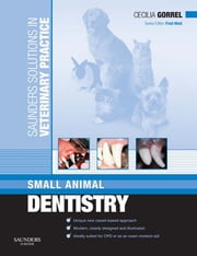 Saunders Solutions in Veterinary Practice: Small Animal Dentistry ebook by Cecilia Gorrel,Fred Nind