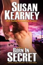 Born in Secret ebook by Susan Kearney