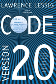 Code - And Other Laws of Cyberspace, Version 2.0 ebook by Lawrence Lessig