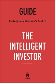 Guide to Benjamin Graham's & et al The Intelligent Investor by Instaread ebook by Instaread