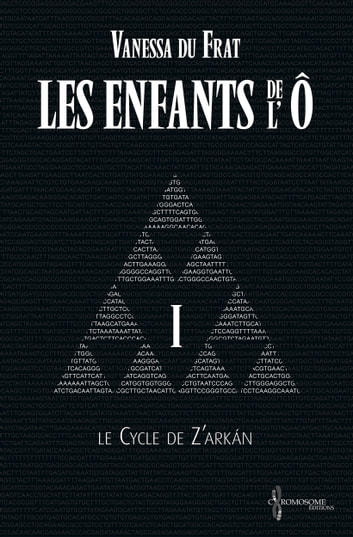 Les Enfants de l'Ô - Tome 1 - Le cycle de Z'arkán eBook by Vanessa du Frat