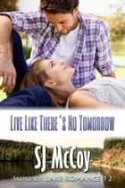 Live Like There's No Tomorrow - Ben's Story ebook by SJ McCoy