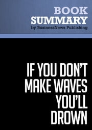 Summary: If You Don't Make Waves You'll Drown - Dave Anderson ebook by BusinessNews Publishing
