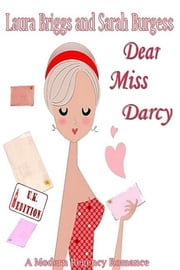 Dear Miss Darcy (The UK Edition) ebook by Laura Briggs,Sarah Burgess