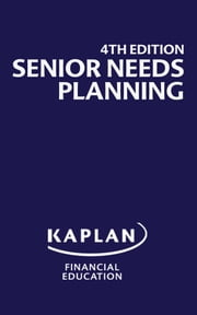 Senior Needs Planning ebook by Kaplan Financial Education