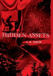 Hidden Assets ebook by J. B. DAVIS
