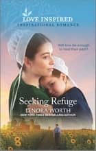 Seeking Refuge ebook by Lenora Worth