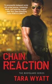 Chain Reaction ebook by Tara Wyatt
