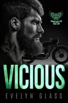 Vicious (Book 2) - Burning Angels MC, #2 ebook by Evelyn Glass