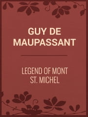Legend of Mont St. Michel ebook by Guy de Maupassant