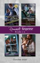 Romantic Suspense Box Set 1-4 Oct 2020 /Colton 911 - Agent By Her Side/Colton Storm Warning/Family in the Crosshairs/Guarding His Midnight ebook by