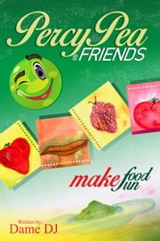 Percy the Pea and Friends ebook by DAME DJ