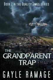 The Grandparent Trap - Quality Times, #2 ebook by Gayle Ramage