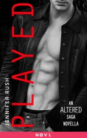 Played - An Altered Saga Novella ebook by Jennifer Rush