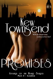 Promises (Part 3) - Affairs of the Heart Series - London ebook by Kew Townsend