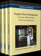 Supply Chain Management - Concepts, Methodologies, Tools, and Applications ebook by Information Resources Management Association
