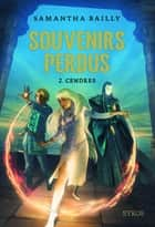 Souvenirs perdus T2 - Cendres ebook by Samantha Bailly, Prince Gigi