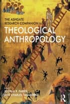 The Routledge Companion to Theological Anthropology ebook by Joshua R. Farris,Charles Taliaferro