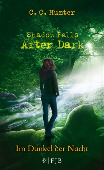Shadow Falls - After Dark - Im Dunkel der Nacht ebook by C.C. Hunter