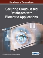 Handbook of Research on Securing Cloud-Based Databases with Biometric Applications ebook by Ganesh Chandra Deka,Sambit Bakshi