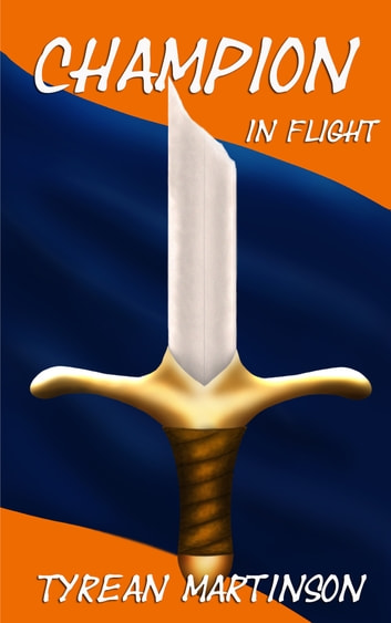 Champion in Flight ebook by Tyrean Martinson