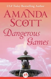 Dangerous Games ebook by Amanda Scott