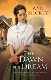 Dawn of a Dream, The (At Home in Beldon Grove Book #3) ebook by Ann Shorey