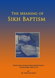 The Meaning of Sikh Baptism ebook by Kobo.Web.Store.Products.Fields.ContributorFieldViewModel