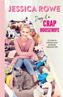 Diary of a Crap Housewife - It's time to embrace your perfectly imperfect life 電子書 by Jessica Rowe