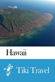 Hawaii Travel Guide - Tiki Travel ebook by Tiki Travel