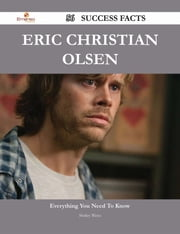 Eric Christian Olsen 56 Success Facts - Everything you need to know about Eric Christian Olsen ebook by Shirley Weiss